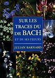 Sur les traces du Dr Bach et de ses fleurs