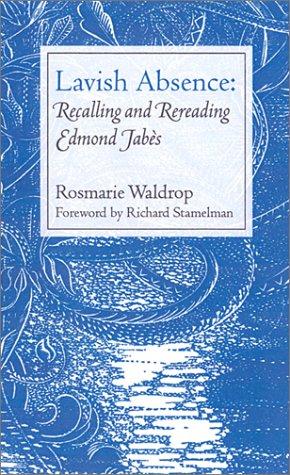 Lavish Absence: Recalling and Rereading Edmond Jabes
