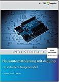Hausautomatisierung mit Arduino: mit virtuellem Anlagenmodell