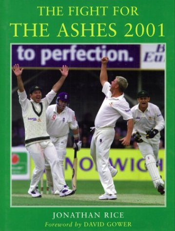 The Fight for the Ashes 2001 (Methuen Cricket Library) por Jonathan Rice
