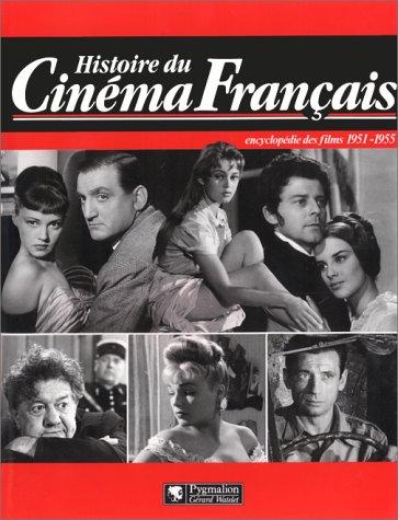 Histoire du cinéma français : encyclopédie des films 1951-1955