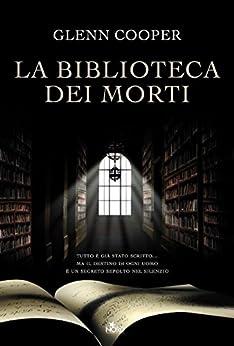 La biblioteca dei morti: La serie della Biblioteca dei Morti volume 1 di [Cooper, Glenn]