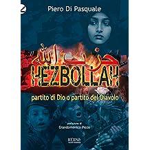 Hezbollah: Partito di Dio o partito del Diavolo (Italian Edition)
