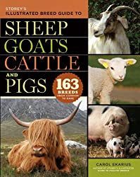 Storey's Illustrated Breed Guide to Sheep, Goats, Cattle and Pigs: 163 Breeds from Common to Rare (English Edition)