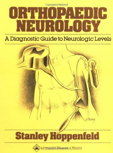 Orthopaedic Neurology: A Diagnostic Guide to Neurologic Levels by Stanley Hoppenfeld (1977-07-30)