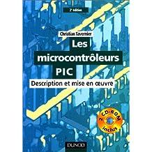 Les Microcontrôleurs PIC : Description et mise en oeuvre (livre et CD-Rom)