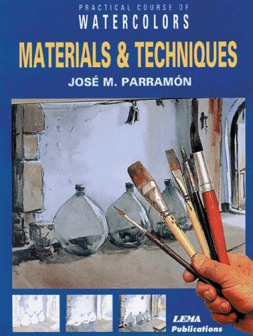 Materials and Techniques: A Practical Course in Watercolour Painting (Practical courses in watercolours) por J.M. Parramon