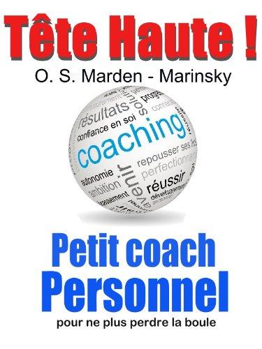 Tête Haute ! Petit coach personnel par Orison Swett Marden