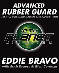 Advanced Rubber Guard: Jiu-Jitsu for Mixed Martial Arts Competition
