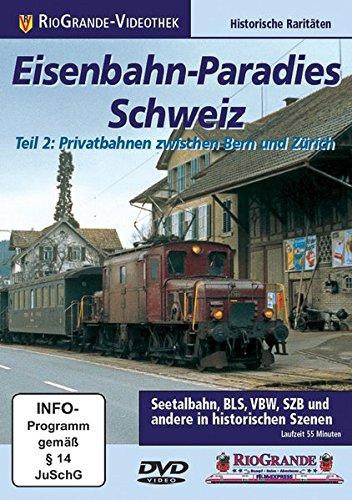 Preisvergleich Produktbild Eisenbahn-Paradies Schweiz - Teil 2: Privatbahnen zwischen Bern und Zürich