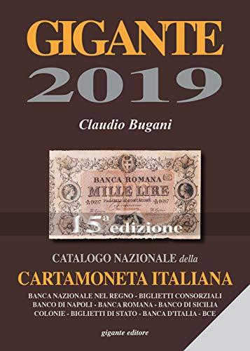 Gigante 2019. Catalogo nazionale della cartamoneta italiana por Claudio Bugani