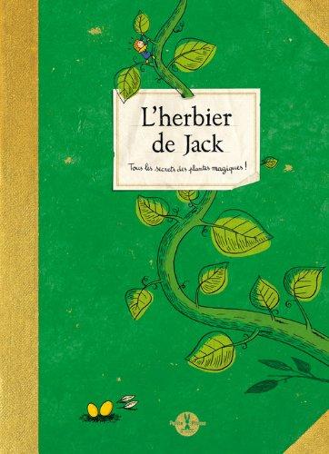L'Herbier de Jack.Tous les secrets des plantes magiques ! par Laurent Audouin