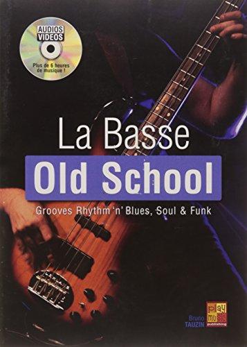 La basse Old School (Rhythm 'n' blues, Soul, Funk) - 1 Livre + 1 Disque (Audios/Vidéos) par Bruno Tauzin