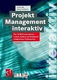 Projektmanagement interaktiv, 1 CD-ROM Die CD-ROM zum aktiven Lernen, Erleben und Realisieren erfolgreicher Projektarbeit. Für Windows 3.x/95. In Zus.-Arb. m. MoveYourMind
