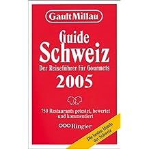 Gault Millau - Schweiz 2005: Der Reiseführer für Gourmets