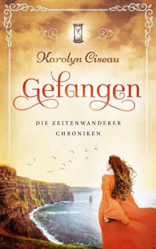 Buchseite und Rezensionen zu 'Gefangen - Die Zeitenwanderer-Chroniken' von Karolyn Ciseau