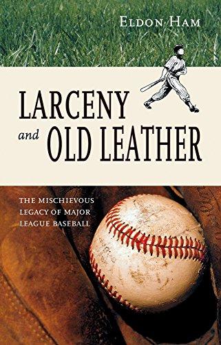 Larceny and Old Leather: The Mischievous Legacy of Major League por Eldon L. Ham