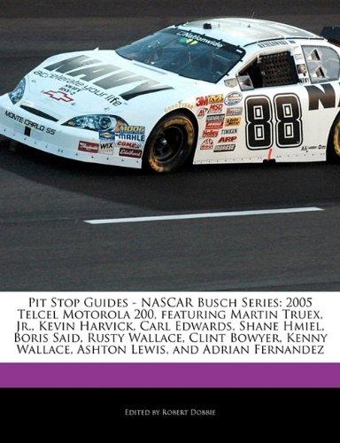 pit-stop-guides-nascar-busch-series-2005-telcel-motorola-200-featuring-martin-truex-jr-kevin-harvick