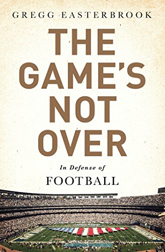the-games-not-over-in-defense-of-football-english-edition