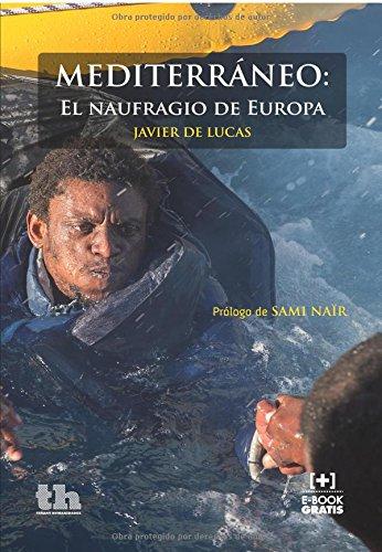 Mediterráneo: El naufragio de Europa por Javier De Lucas