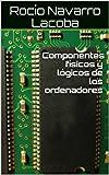 Componentes físicos y lógicos de los ordenadores (Fichas de informática)