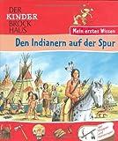 Der Kinder Brockhaus - Mein erstes Wissen Den Indianern auf der Spur - Mira Hofmann