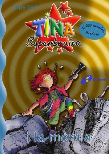 Tina Superbruixa i la mmia (Catalá - A Partir De 8 Anys - Personatges - Tina Superbruixa)