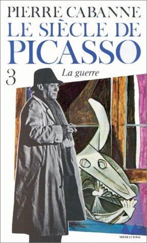 Le Siècle de Picasso,  tome 3 :  La Gue...