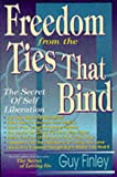 Freedom from the Ties That Bind: Secret of Self Liberation