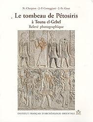 Le tombeau de Pétosiris à Touna el-Gebel : Relevé photographique
