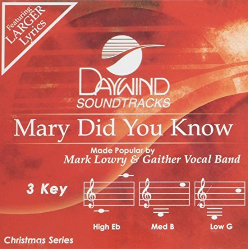 Mary Did You Know [Accompaniment/Performance Track] by Mark Lowry & GVB