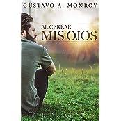 Al Cerrar Mis Ojos: Un cuento de ciencia ficción en el que serás complice.  (Spanish Edition)