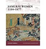 [(Samurai Women 1184-1877)] [ By (author) Stephen Turnbull, Illustrated by Giuseppe Rava ] [October, 2010]