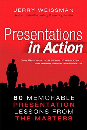 Presentations in Action: 80 Memorable Presentation Lessons from the Masters (English Edition)