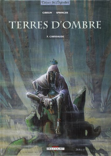 Terres d'ombre, tome 3 : Chrysalide