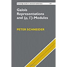 Galois Representations and (Phi, Gamma)-Modules (Cambridge Studies in Advanced Mathematics, Band 164)
