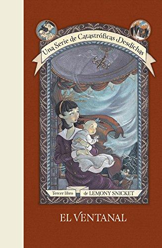 El ventanal (Una serie de catastróficas desdichas 3) (Lemony Snicket) por Lemony Snicket