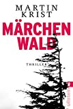 Märchenwald: Thriller (Ein Paul-Kalkbrenner-Thriller, Band 5)
