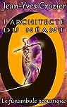 L'architecte du néant: Le funambule acoustique par Crozier
