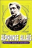 Alphonse Allais : Pensées, textes et anecdotes