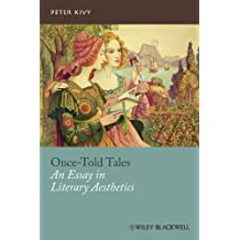 Once-Told Tales: An Essay in Literary Aesthetics (New Directions in Aesthetics)