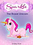 "Books for Kids: ""Sparkle the Brave Unicorn"" (Children's Books, Kids Books, Bedtime Stories For Kids) (Unicorns: Kids Fantasy Books Book 2)"