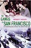 The Gangs of San Francisco by Herbert Asbury (2004-07-01)