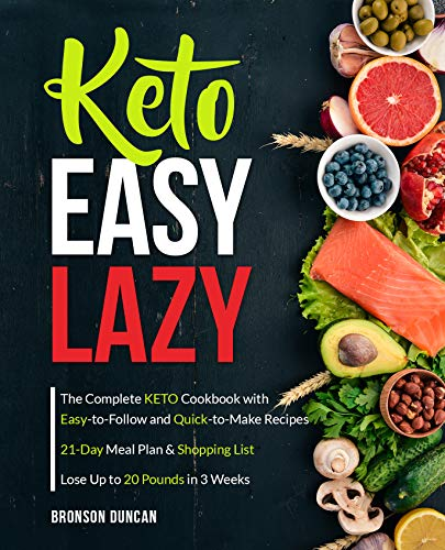 Keto Easy Lazy: The Complete Keto Cookbook with Easy-to-Follow and Quick-to-Make Recipes (keto diet cookbook 1) (English Edition)