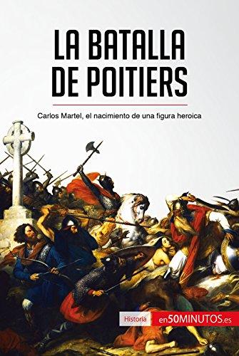 La batalla de Poitiers: Carlos Martel, el nacimiento de una figura heroica (Historia) por 50Minutos.es