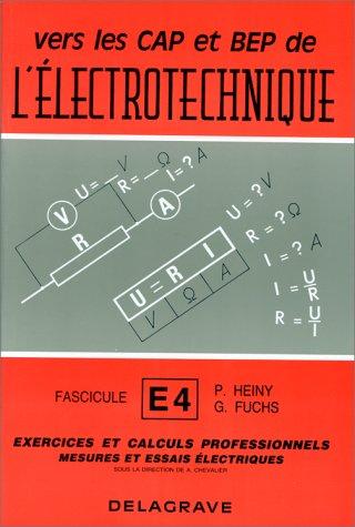 Vers les CAP et BEP de l'électrotechnique. Fascicule d'exercices et calculs