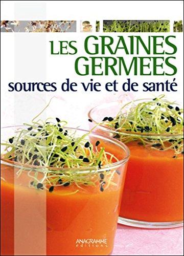Les graines germées - Sources de vie et de santé