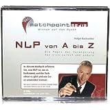 NLP von A - Z / NLP Hörbuch / NLP CDs zum NLP lernen