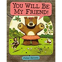 You Will Be My Friend!