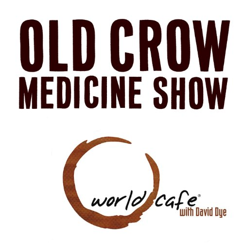 World Cafe Old Crow Medicine S...